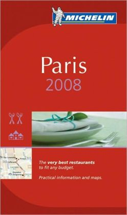 Michelin Guide Paris Hotels and Restaurants 2008