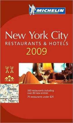 Michelin New York City Restaurants & Hotels Guide 2009