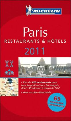 MICHELIN Guide Paris, 2011: Hotels & Restaurants, 99th Edition