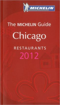 Michelin Red Guide Chicago 2012