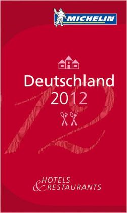 MICHELIN Guide Deutschland 2012: Hotel & Restaurants