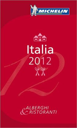 MICHELIN Guide Italia 2012: Hotels & Restaurants