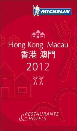 MICHELIN Guide Hong Kong & Macau 2012: Restaurants & Hotels