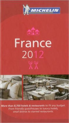 Michelin Guide France 2012: Hotels and Restaurants