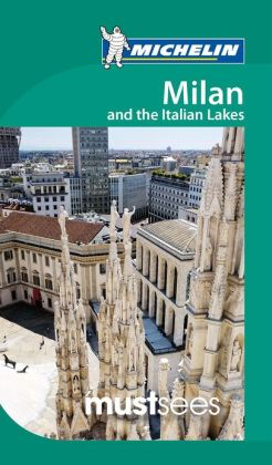 Michelin Must Sees Milan & Italian Lakes