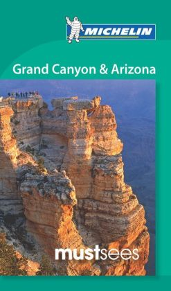 Michelin Must Sees Grand Canyon & Arizona