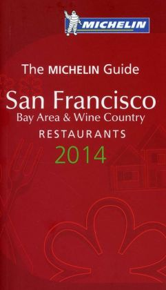 MICHELIN Guide San Francisco Bay Area & Wine Country Restaurants 2014