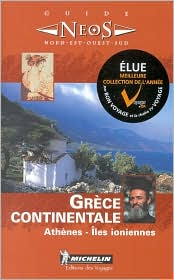 Michelin Green Guide: Grece Continentale, Athenes - Iles Ioniennes (French Edition)