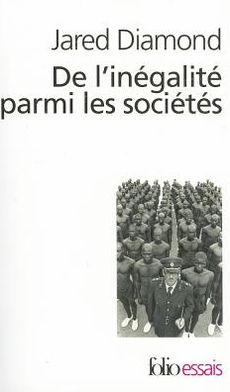 de L'Inegalite Parmi les Societes (Guns, Germs, and Steel: The Fates of Human Societies)