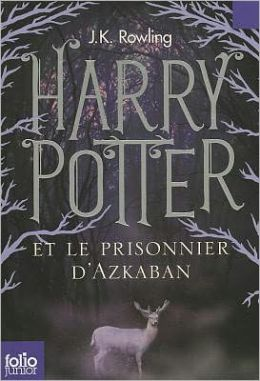 Harry Potter et le prisonnier d'Azkaban (Harry Potter and the Prisoner of Azkaban) (Harry Potter #3)
