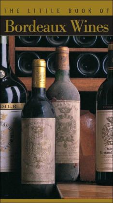 The Little Book of Bordeaux Wines