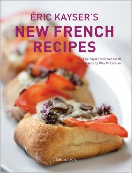 Eric Kayser's New French Recipes