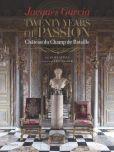 Book Cover Image. Title: Jacques Garcia:  Twenty Years of Passion: Chateau du Champ de Bataille, Author: Jacques Garcia