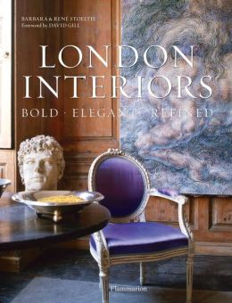 London Interiors: Bold, Elegant, Refined