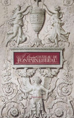 A Day at Chateau de Fontainebleau