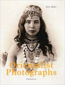 Orientalist Photographs, 1870-1940
