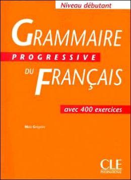 Grammaire Progressive Du Francais: Debutant