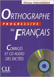 Orthographe Progressive Du Francais: Corriges [With CD (Audio)]