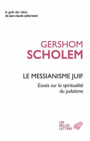 Le Messianisme juif: Essai sur la spiritualite du judaisme