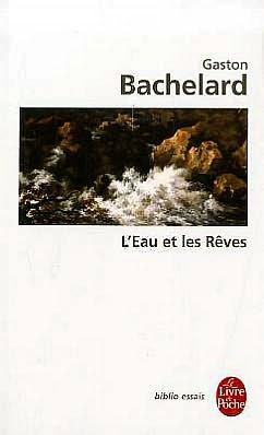 L'Eau Et les Reves: Essai Sur L'Imagination de la Matiere