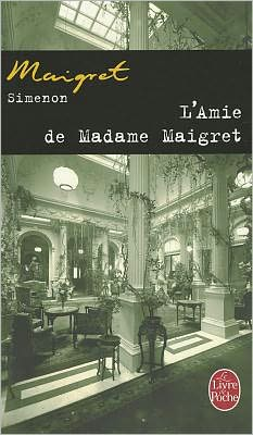 L'amie de Madame Maigret (Madame Maigret's Own Case)