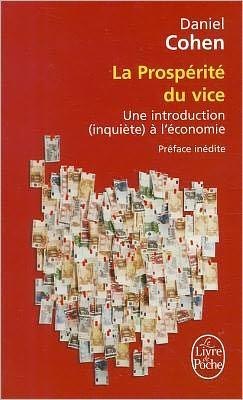 La Prosperite Du Vice: Une Introduction (Inquiete) A L'Economie