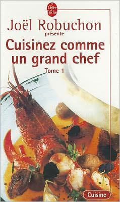 Cuisinez Comme un Grand Chef, Tome 1