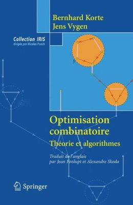 Optimisation combinatoire: Theorie et algorithmes