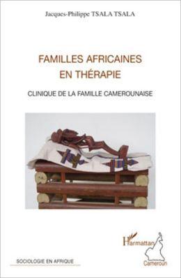 Familles africaines en thérapie: Clinique de la famille camerounaise