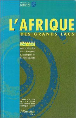 L'Afrique des Grands Lacs: Annuaire 2006-2007