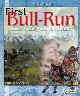 First Bull Run: First Victory for the South