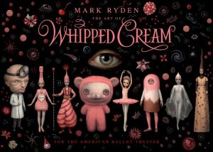 Mark Ryden, the Art of Whipped Cream