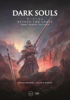 Dark Souls: Beyond the Grave Volume 2: Bloodborne ? Dark Souls III