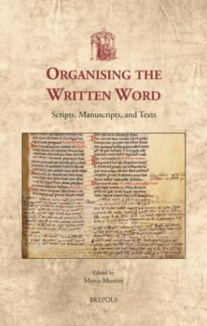 Organizing the Written Word: Scripts, Manuscripts, and Texts