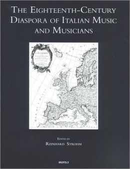 The Eighteenth-Century Diaspora of Italian Music and Musicians