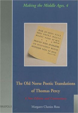 The Old Norse Poetic Translations of Thomas Percy: A New Edition and Commentary