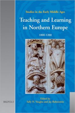 Teaching and Learning in Northern Europe: 1000-1200
