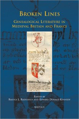 Broken Lines: Genealogical Literature in Medieval Britain and France