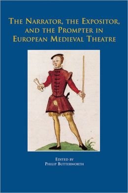 The Narrator, the Expositor, and the Prompter in European Medieval Theatre