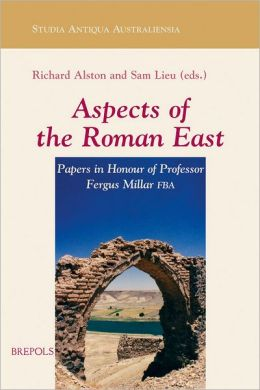 Aspects of the Roman East. Volume I: Papers in Honour of Professor Fergus Millar FBA