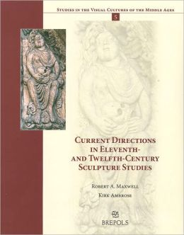Current Directions in Eleventh- and Twelfth-Century Sculpture Studies