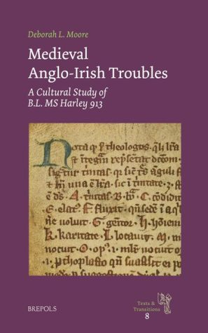 Medieval Anglo-Irish Troubles: A Cultural Study of B.L. MS Harley 913