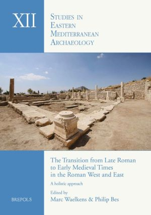 The Transition from Late Roman to Early Medieval Times in the Roman West and East: A holistic approach