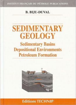 Sedimentary Geology: Sedimentary Basins, Depositional Environments, Petroleum Formation