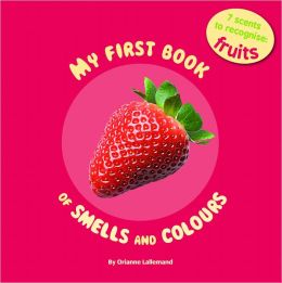 My First Book of Smells and Colours: Fruit