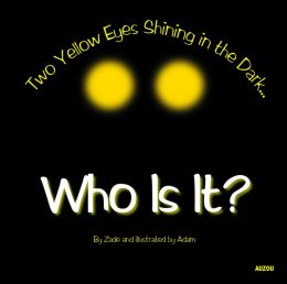 Who Is It?: Two yellow eyes shining in the dark?