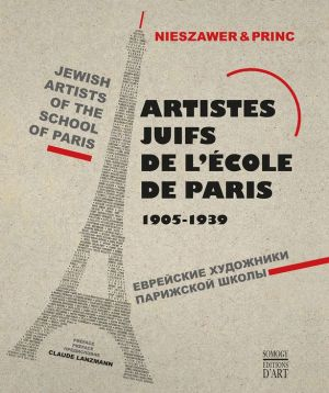 Jewish Artists of the School of Paris, 1905-1939