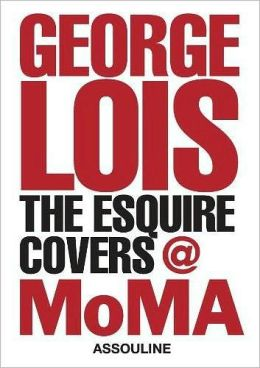 George Lois: The Esquire Covers @ MoMA