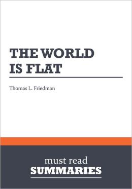 Summary: The World is Flat - by Thomas L. Friedman