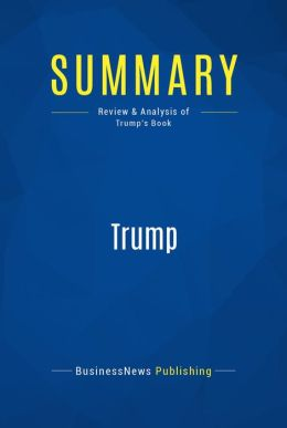Summary: Trump - Donald Trump: How to Get Rich